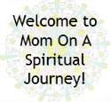Mom On A Spiritual Journey