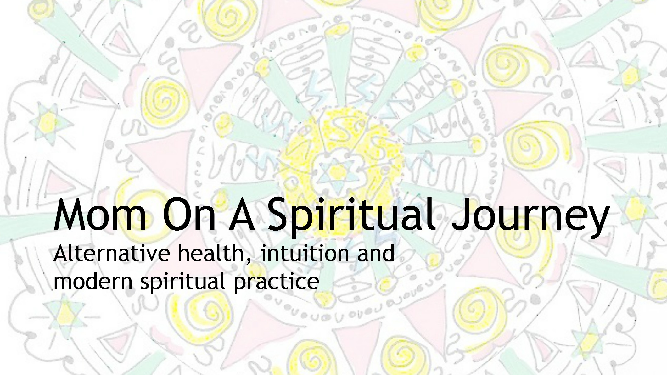 Mom On A Spiritual Journey – Blog for Spiritual Awakening